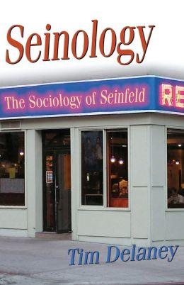 Seinology: The Sociology of Seinfeld