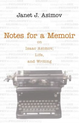 Notes for a Memoir: On Isaac Asimov, Life, and Writing
