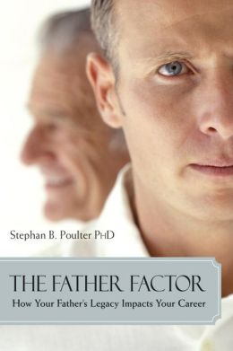 The Father Factor: How Your Father's Legacy Impacts Your Career