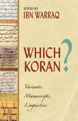 Which Koran?: Variants, Manuscripts, Linguistics