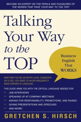 Talking Your Way to the Top: Business English That Works