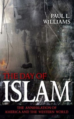 The Day of Islam: The Annihilation of America and the Western World