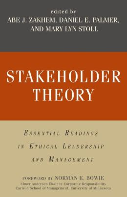 Stakeholder Theory: Essential Readings in Ethical Leadership and Management