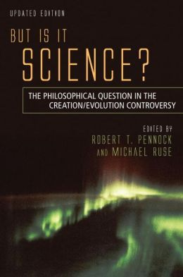 But Is It Science?: The Philosophical Question in the Creation/Evolution Controversy