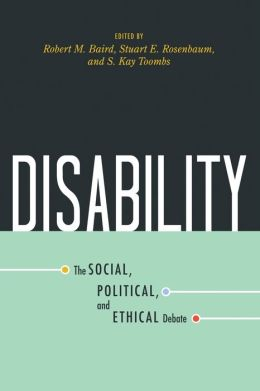 Disability: The Social, Political, and Ethical Debate