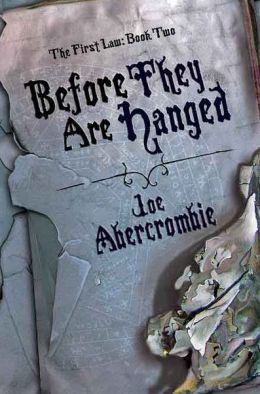 Before They are Hanged (First Law Series #2)