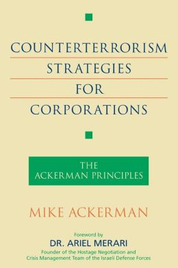 Counterterrorism Strategies for Corporations: The Ackerman Principles