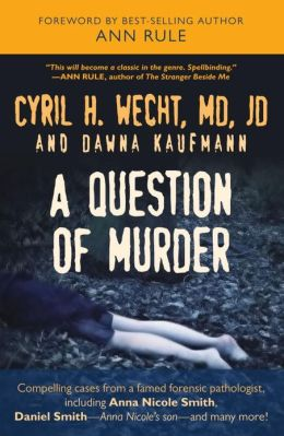Question of Murder: Compelling Cases from a Famed Forensic Pathologist