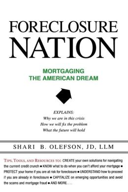 Foreclosure Nation: Mortgaging the American Dream