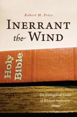 Inerrant the Wind: The Evangelical Crisis of Biblical Authority