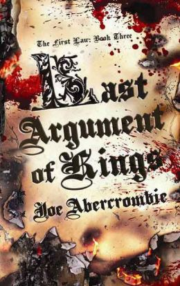 Last Argument of Kings (First Law Series #3)