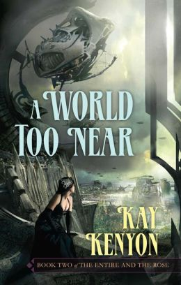 World Too Near (Entire and the Rose Series #2)
