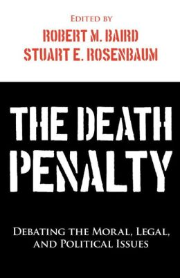 the moral and ethical issues of the death penalty Belief and death: capital punishment and the competence-for-execution  kant  and applied ethics: the uses and limits of kant's practical philosophy.