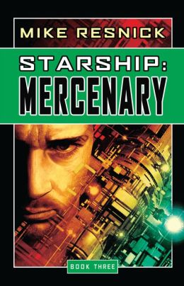Starship: Mercenary (Starship, Book 3)