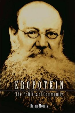 Kropotkin: The Politics of Community