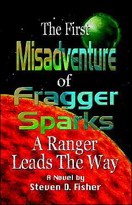 First Misadventure of Fragger Sparks: A Ranger Leads the Way