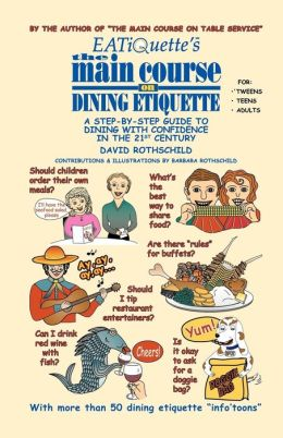 Eatiquette's The Main Course On Dining Etiquette