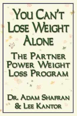You Can't Lose Weight Alone: The Partner Power Weight Loss Program