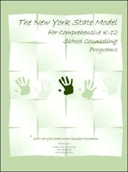 The New York State Model For Comprehensive K-12 School Counseling Programs