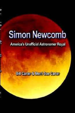 Simon Newcomb: America's Unofficial Astronomer Royal