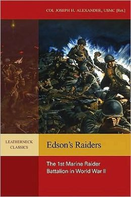 Edson's Raiders: The 1st Marine Raider Battalion in World War II (Leatherneck Classic)