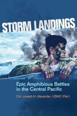 Storm Landings: Epic Amphibious Battles in the Central Pacific