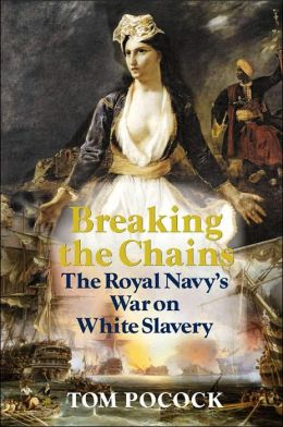 Breaking the Chains: The Royal Navy's War on White Slavery