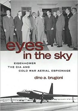 Eyes in Sky: Eisenhower, The CIA and Cold War Aerial Espionage