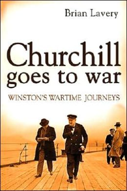 Churchill Goes to War: Winston's Wartime Journeys
