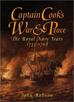 Captain Cook's War and Peace The Royal Navy Years 1755-1768