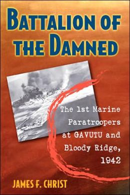 Battalion of the Damned: The 1st Marine Paratroopers at Gavutu and Bloody Ridge 1942