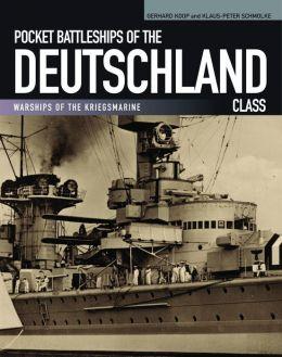 Pocket Battleships of the Deutschland Class: Deutschland/Lutzow?Admiral Scheer?Admiral Graf Spee