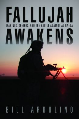 Fallujah Awakens: Marines, Sheikhs, and the Battle Against al Qaeda