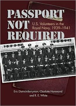 Passport Not Required: U.S. Volunteers in the Royal Navy, 1939-1941
