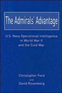 Admirals' Advantage: U.S. Navy Operational Intelligence in World War II and the Cold War