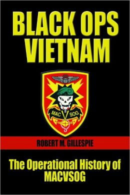 Black Ops, Vietnam: An Operational History of MACVSOG