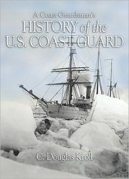 Coast Guardsman's History of the U.S. Coast Guard