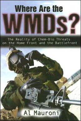 Where Are WMDs?: The Reality of Chem-Bio Threats on the Home Front and the Battlefront