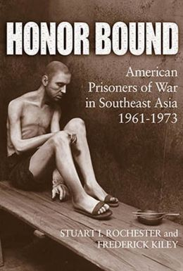 Honor Bound: American Prisoners of War in Southeast Asia 1961-1973