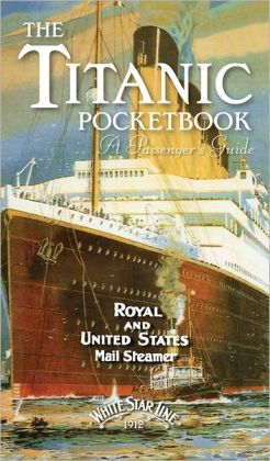 The Titanic Pocket Book: Royal and United States Mail Steamer