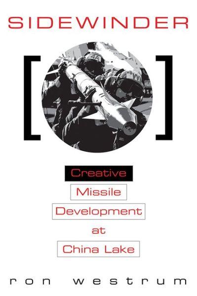 Electronics ebook pdf free download Sidewinder: Creative Missile Development at China Lake English version by Ron Westrum 9781591149811