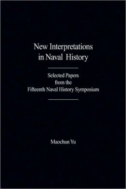 New Interpretations in Naval History