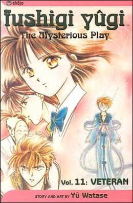 Fushigi Yugi, the Mysterious Play (Volume 11): Veteran