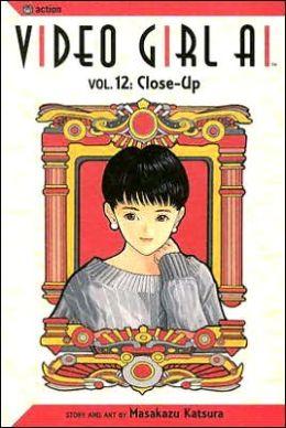 Video Girl Ai, Volume 12: Close Up