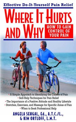 Where It Hurts and Why: How to Gain Control of Your Pain