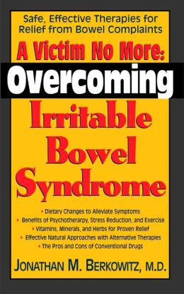 A Victim No More: Overcoming Irritable Bowel Syndrome
