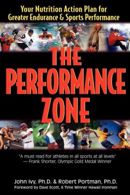 The Performance Zone: Your Nutrition Action Plan for Greater Endurance and Sports Performance