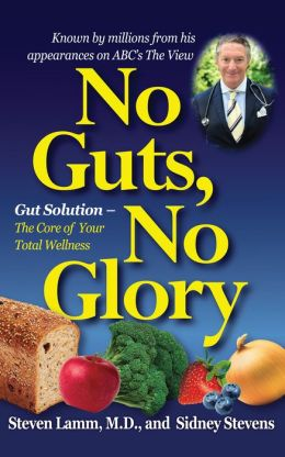 No Guts, No Glory: Gut Solution - The Core of Your Total Wellness Plan