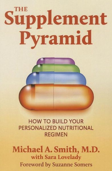 The Supplement Pyramid: How to Build Your Personalized Nutitional Regimen