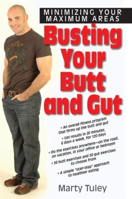 Busting Your Butt and Gut